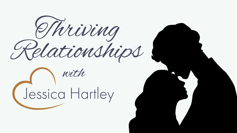 Thriving Relationships with Jessica Hartley